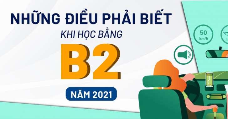 3 KIẾN THỨC NÊN BIẾT VỀ BẰNG B2 NĂM 2021
